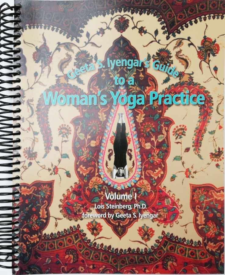 Geeta S. Iyengar's Guide to a Woman's yoga practise, Volume 1